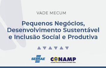 Pequenos Negócios, Desenvolvimento Sustentável e Inclusão Social e Produtiva