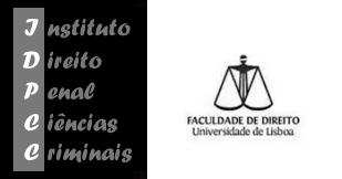 Instituto de Direito Penal e Ciências Criminais da Faculdade de Direito da Universidade de Lisboa